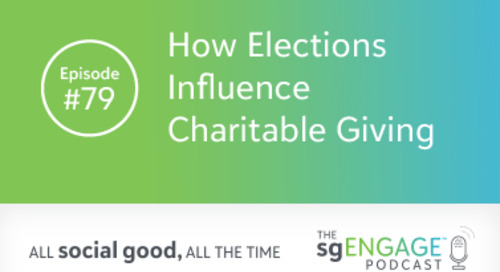 The sgENGAGE Podcast Episode 79: How Elections Influence Charitable Giving