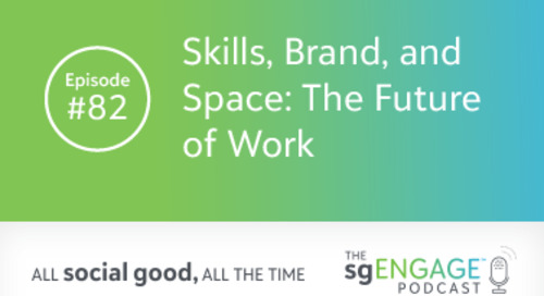 The sgENGAGE Podcast Episode 82: Skills, Brand & Space: The Future of Work