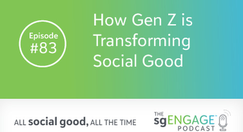 The sgENGAGE Podcast Episode 83: How Gen Z is Transforming Social Good