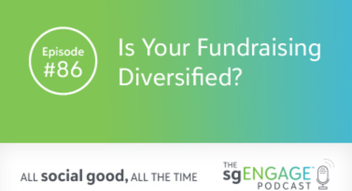 The sgENGAGE Podcast Episode 86: Is Your Fundraising Diversified?