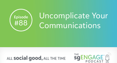 The sgENGAGE Podcast Episode 88: Uncomplicate Your Communications