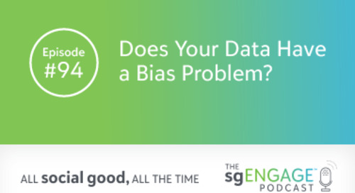 The sgENGAGE Podcast Episode 94: Does Your Data Have a Bias Problem?