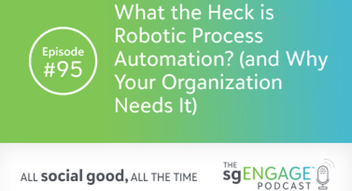 The sgENGAGE Podcast Episode 95: What the Heck is Robotic Process Automation? (and Why Your Organization Needs It)