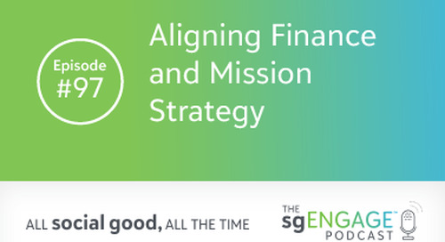 The sgENGAGE Podcast Episode 97: Aligning Finance and Mission Strategy