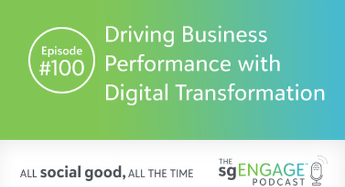 The sgENGAGE Podcast Episode 100: Driving Business Performance with Digital Transformation