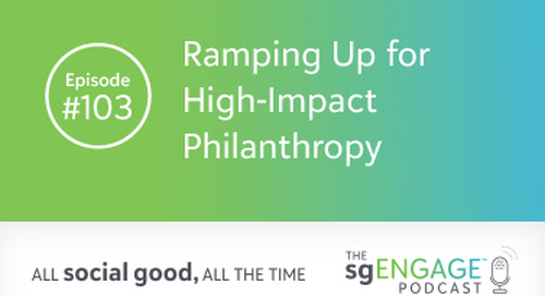 The sgENGAGE Podcast Episode 103: Ramping Up for High-Impact Philanthropy