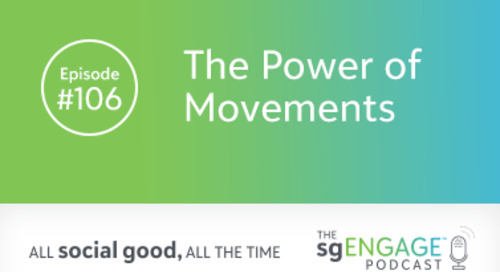 The sgENGAGE Podcast Episode 106: The Power of Movements