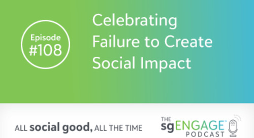 The sgENGAGE Podcast Episode 108: Celebrating Failure to Create Social Impact