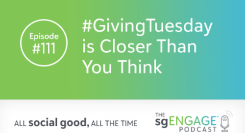 The sgENGAGE Podcast Episode 111: #GivingTuesday is Closer Than You Think