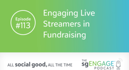The sgENGAGE Podcast Episode 113: Engaging Live Streamers in Fundraising