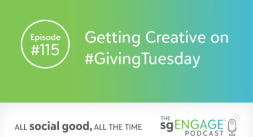 The sgENGAGE Podcast Episode 115: Getting Creative on #GivingTuesday