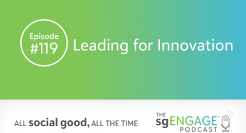 The sgENGAGE Podcast Episode 119:  Leading for Innovation