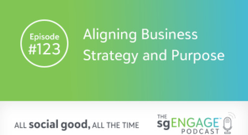 The sgENGAGE Podcast Episode 123: Aligning Business Strategy and Purpose