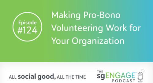 The sgENGAGE Podcast Episode 124: Making Pro-Bono Volunteering Work for Your Organization