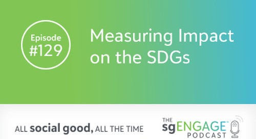 The sgENGAGE Podcast Episode 129: Measuring Impact on the SDGs