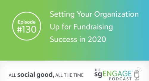 The sgENGAGE Podcast Episode 130: Setting Your Organization Up for Fundraising Success in 2020
