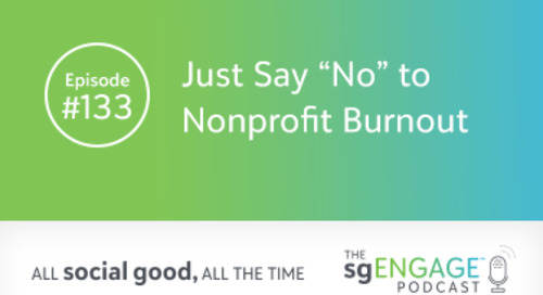 "The sgENGAGE Podcast Episode 133: Just Say ""No"" to Nonprofit Burnout"