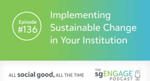 The sgENGAGE Podcast Episode 136: Implementing Sustainable Change in Your Institution