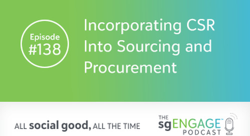 The sgENGAGE Podcast Episode 138: Incorporating CSR Into Sourcing and Procurement