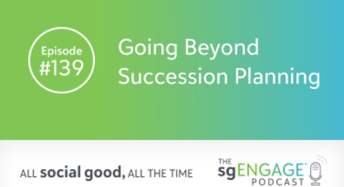 The sgENGAGE Podcast Episode 139: Going Beyond Succession Planning