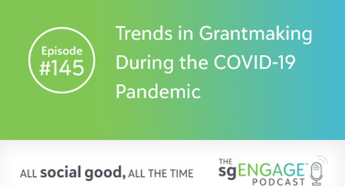 The sgENGAGE Podcast Episode 145: Trends in Grantmaking During the COVID-19 Pandemic