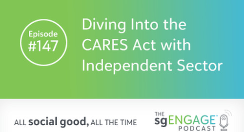 The sgENGAGE Podcast Episode 147: Diving Into the CARES Act with Independent Sector