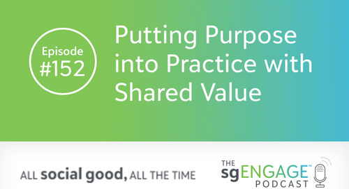 The sgENGAGE Podcast Episode 152: Putting Purpose into Practice with Shared Value