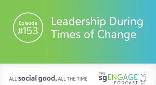 The sgENGAGE Podcast Episode 153: Leadership During Times of Change