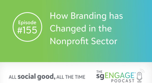 The sgENGAGE Podcast Episode 155: How Branding has Changed in the Nonprofit Sector