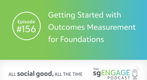 The sgENGAGE Podcast Episode 156: Getting Started with Outcomes Measurement for Foundations