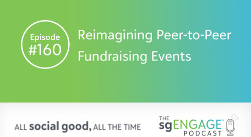 The sgENGAGE Podcast Episode 160: Reimagining Peer-to-Peer Fundraising Events