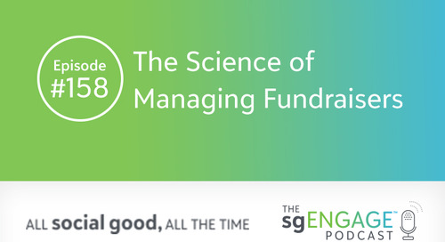 The sgENGAGE Podcast Episode 158: The Science of Managing Fundraisers