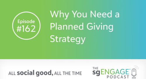 The sgENGAGE Podcast Episode 162: Why You Need a Planned Giving Strategy