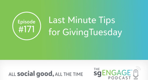The sgENGAGE Podcast Episode 171: Last Minute Tips for GivingTuesday