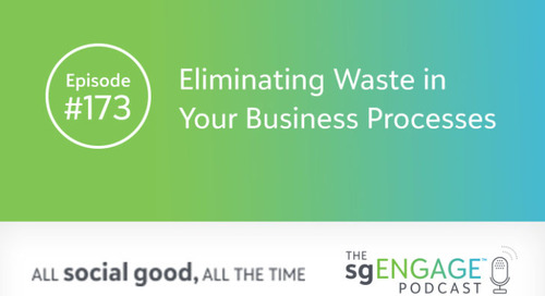 The sgENGAGE Podcast Episode 173: Eliminating Waste in Your Business Processes