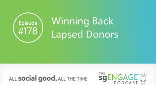 The sgENGAGE Podcast Episode 178: Winning Back Lapsed Donors