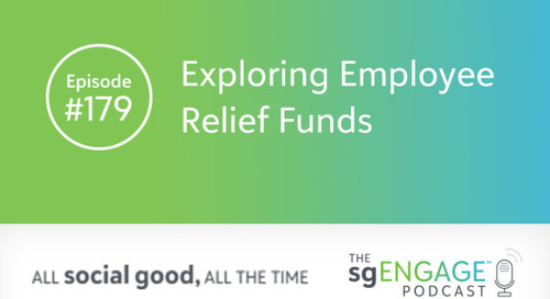 The sgENGAGE Podcast Episode 179: Exploring Employee Relief Funds