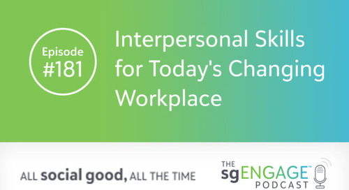 The sgENGAGE Podcast Episode 181: Interpersonal Skills for Today's Changing Workplace