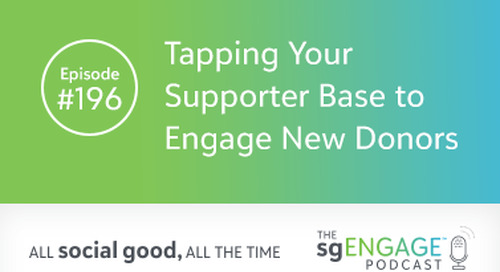 The sgENGAGE Podcast Episode 196: Tapping Your Supporter Base to Engage New Donors