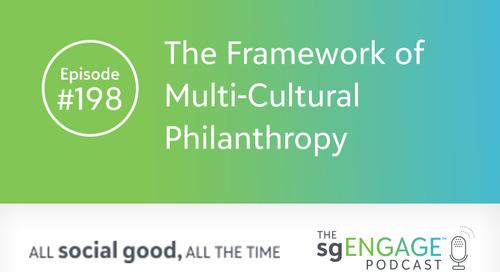 The sgENGAGE Podcast Episode 198: The Framework of Multi-Cultural Philanthropy