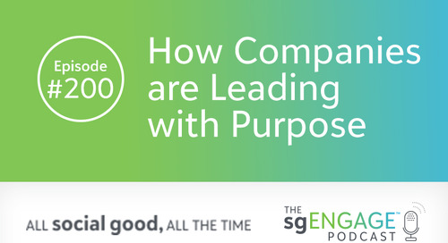 The sgENGAGE Podcast Episode 200: How Companies are Leading with Purpose