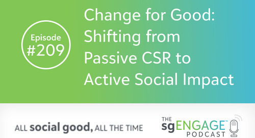 The sgENGAGE Podcast Episode 209: Change for Good—Shifting from Passive CSR to Active Social Impact