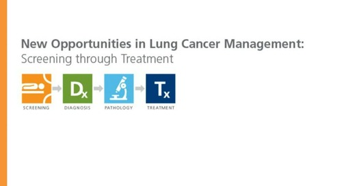 New Opportunities in Lung Cancer Management: Screening through Treatment [Watch Now]