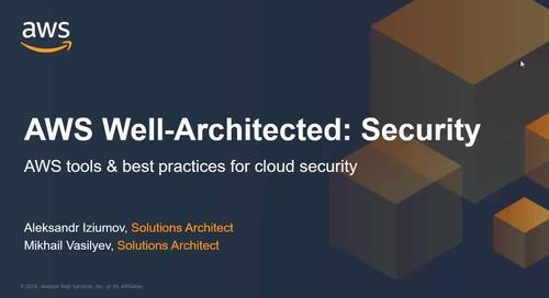 Webinar| AWS Well-Architected: Security – инструменты и лучшие практики