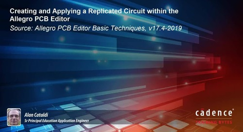 Creating and Applying a Replicated Circuit within the Allegro PCB Editor
