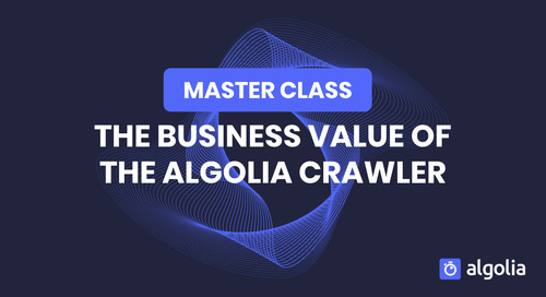 Master Class: The business value of the Algolia Crawler