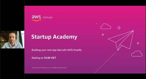 AWS Startup Academy: Building your web/app fast and easily with AWS Amplify