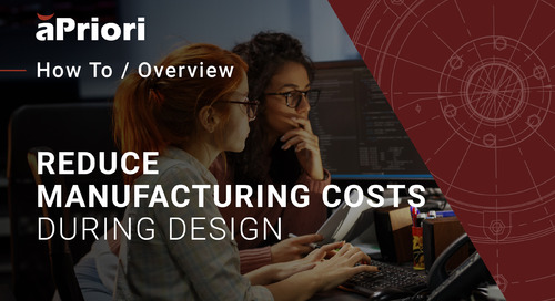 Identify and Eliminate Cost Drivers in Early Design with aPriori
