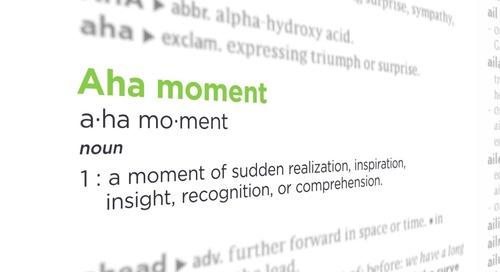 Customers share their aha moments