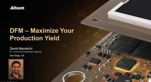 Tech Briefing: DFM Maximize Your Production Yield